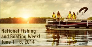 National Boating and Fishing Week – June 1-8, 2014